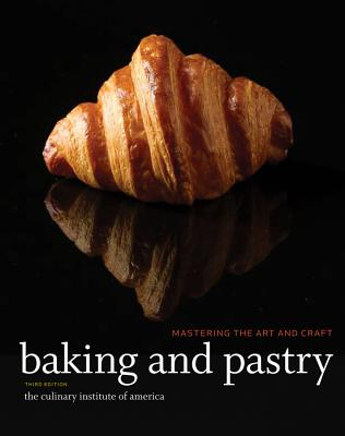Baking and Pastry, Study Guide By The Culinary Institute of America (Cia)